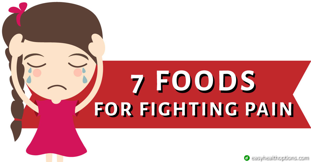 7 Foods That Help Fight Pain