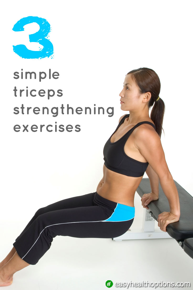 3 simple tricep strengthening exercises - Easy Health Options®