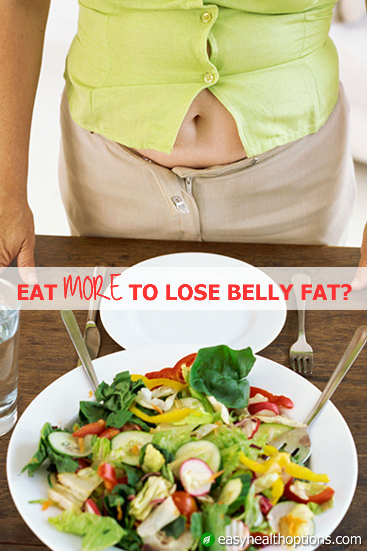 Eat More To Lose Belly Fat?