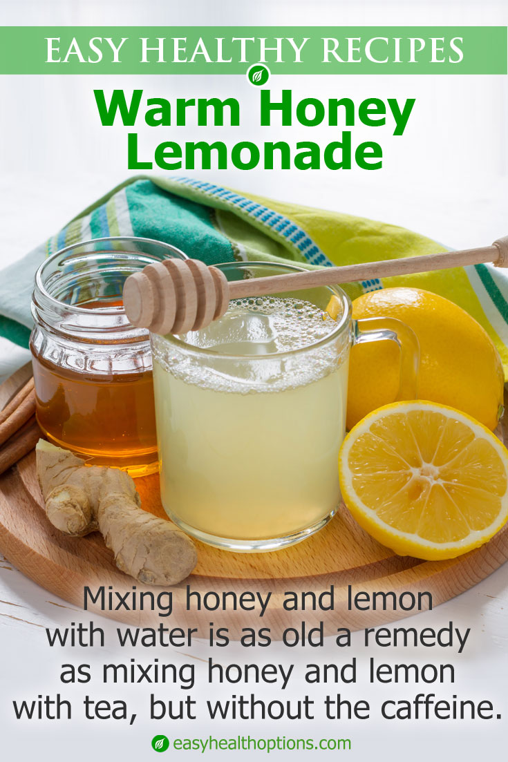Since I avoid caffeine and encourage my children to do so as well, we drink Warm Honey Lemonade when we aren't feeling well.