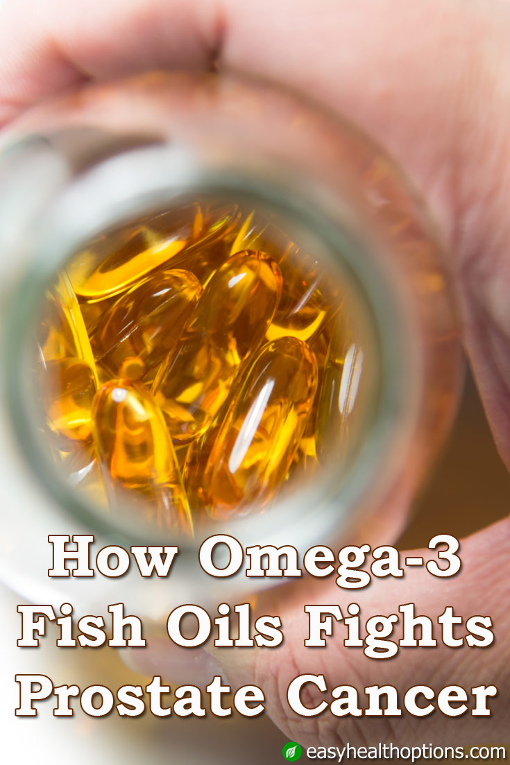 How omega 3 fish oils fight prostate cancer easy health for Fish oil prostate cancer
