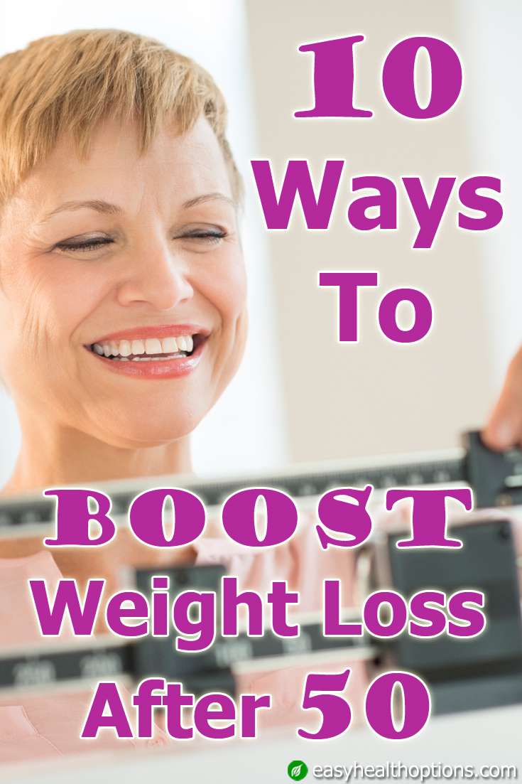 10 ways to boost weight loss after 50 - Easy Health Options®